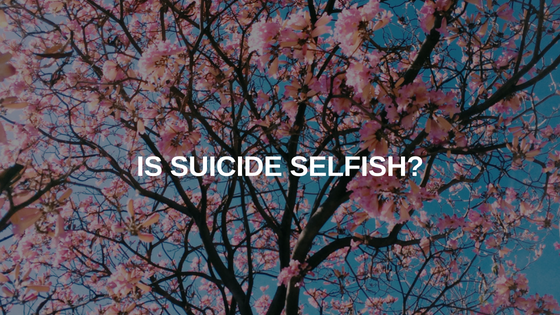 Is suicide selfish_